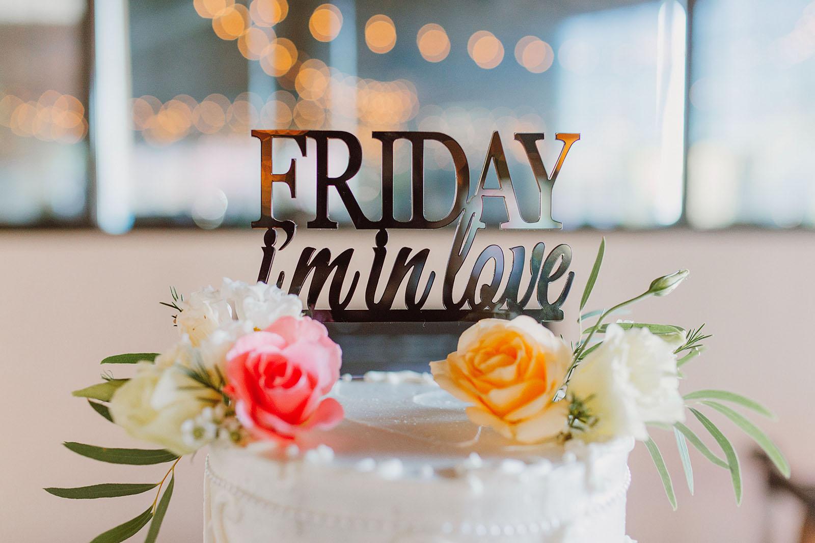 Friday I'm In Love cake topper | Portland Castaway Wedding